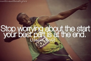 Stop worrying about the start your best part is at the end.