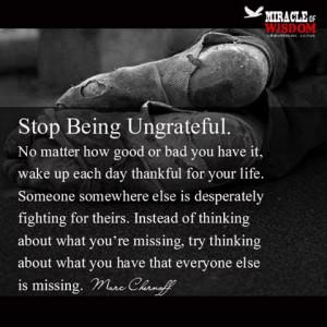 stop being ungrateful