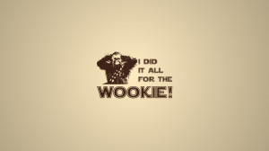 Download Star wars humor quotes typography wookiee wallpaper ...