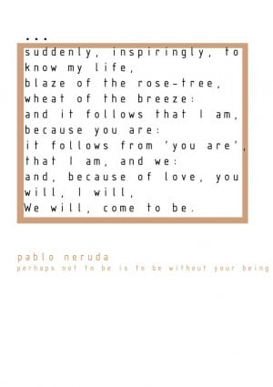 pablo neruda. #Neruda #Quotes #Poetry
