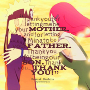 thank you for letting me be your mother and for letting minato be your ...