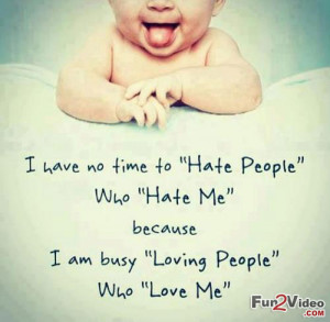 Cute Love Quote To Show Love & Say I Have No Time To Hate People Who ...