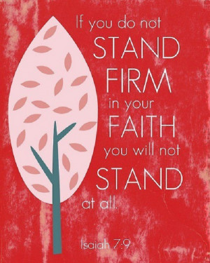 Always remember to stand firm in your faith!
