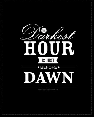 darkest hour before dawn inspirational quote from DailyQuotes.co