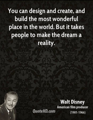 walt-disney-design-quotes-you-can-design-and-create-and-build-the-most ...