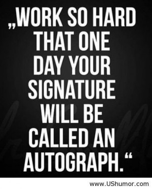 Hard work quotes http://ushumor.com/hard-work-quotes/