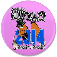 NEW YEARS HUMP DAY! 3.5&Quot; Button for