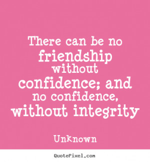 to design picture quote about friendship - There can be no friendship ...