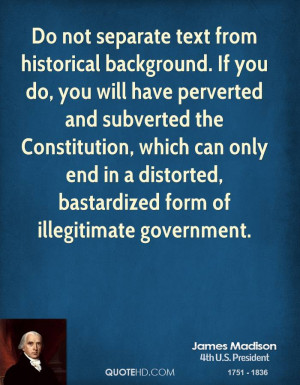 ... Constitution, which can only end in a distorted, bastardized form of