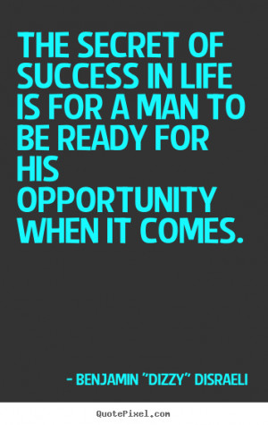Quotes about success - The secret of success in life is for a man to ...