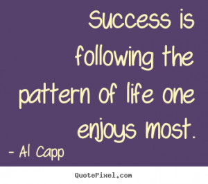 ... al capp more success quotes motivational quotes friendship quotes love
