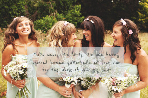 Funny Wedding Quotes Bridesmaid ~ Les Demoiselles. | Rock My Wedding