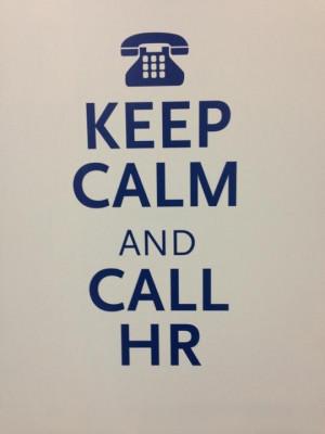 Keep Calm and Call HR