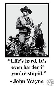 John-Wayne-Lifes-hard-Famous-Quote-11-x-17-Poster-Photo-hf1