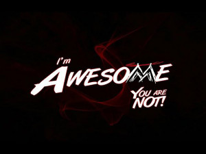 Am Awesome Quotes I am awesome