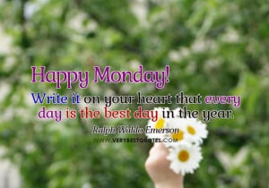 Every day is the best day – Happy Monday Good Morning Quotes