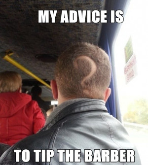 Don't be rude to your barber