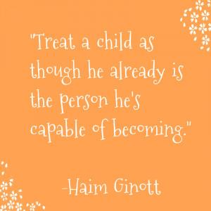 Good parenting quote by Haim Ginott