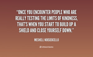 Once you encounter people who are really testing the limits of ...