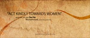 act-kindly-toward-women-prophet-muhammad-quote.jpg