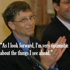 Optimistic about bill gates quotes.