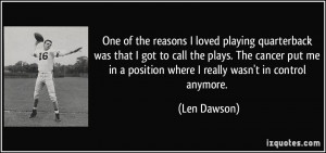 One of the reasons I loved playing quarterback was that I got to call ...