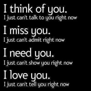 love you, I just can't tell you right now
