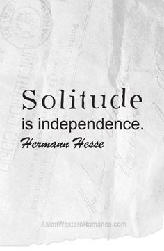 Graphic Quotes-Solitude is independence by Hermann Hesse More