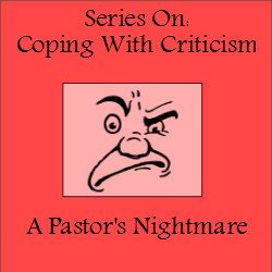 Coping With Criticism – A Pastor's Nightmare | Introduction