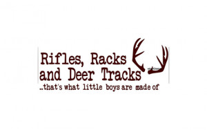 Rifles Racks and Deer Tracks Thats What Little Boys Are Made Of - Wall ...