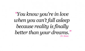 You know you're in love when you can't fall asleep because reality ...