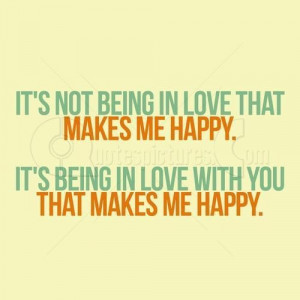 You Make Me Happy Quotes For Him I Love You Quotes Tumblr