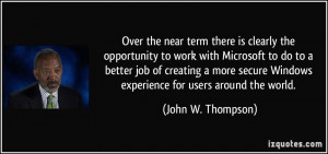 Over the near term there is clearly the opportunity to work with ...