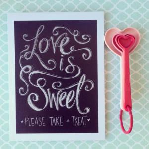 Handwritten quote in chalk 'Love is Sweet, take a treat' 8x10