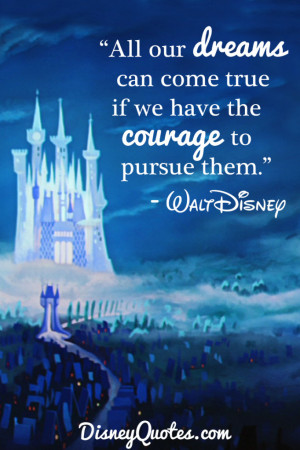 Disney All Our Dreams Come True Quote