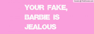 your_fake,_barbie_is-109079.jpg?i