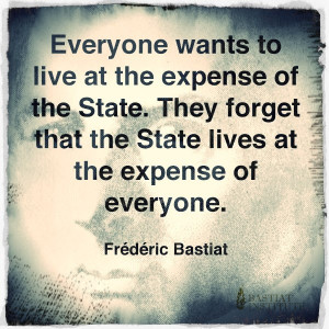... that the State lives at the expense of everyone.