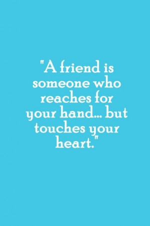 Touching quotes, sayings, friend, meaning, real