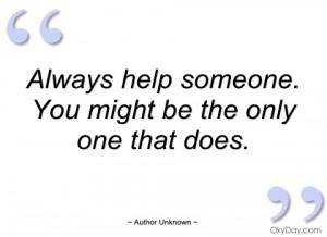 always help someone author unknown