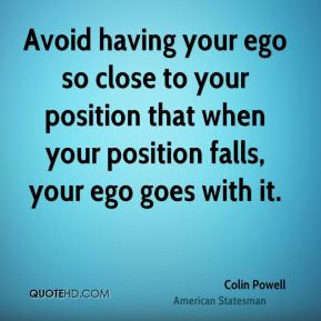 colin-powell-colin-powell-avoid-having-your-ego-so-close-to-your.jpg