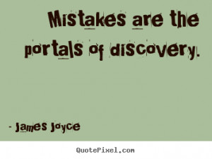 ... quotes - Mistakes are the portals of discovery. - Inspirational quotes