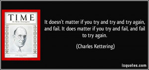 if you try and try and try again, and fail. It does matter if you try ...