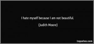 Hate Myself Quotes http://izquotes.com/quote/130016
