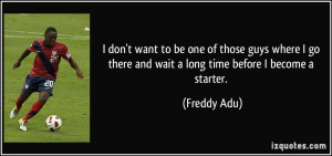 More Freddy Adu Quotes