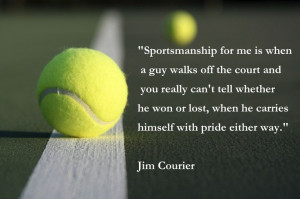 Loveeeee. Sportsmanship. Tennis. Tennis quotes.