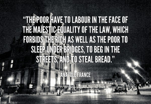 quote-Anatole-France-the-poor-have-to-labour-in-the-43854.png