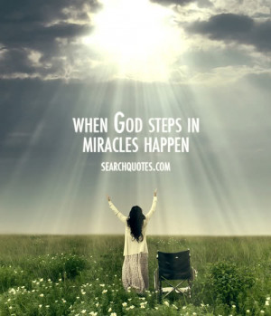 When God steps in, miracles happen.