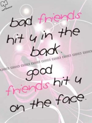 Bad friends and Good friends