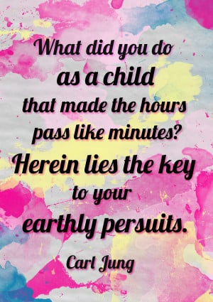 What did you do as a child that made the hours pass like minutes?