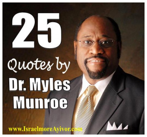 dr myles munroe quotes